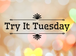 tryitTuesday